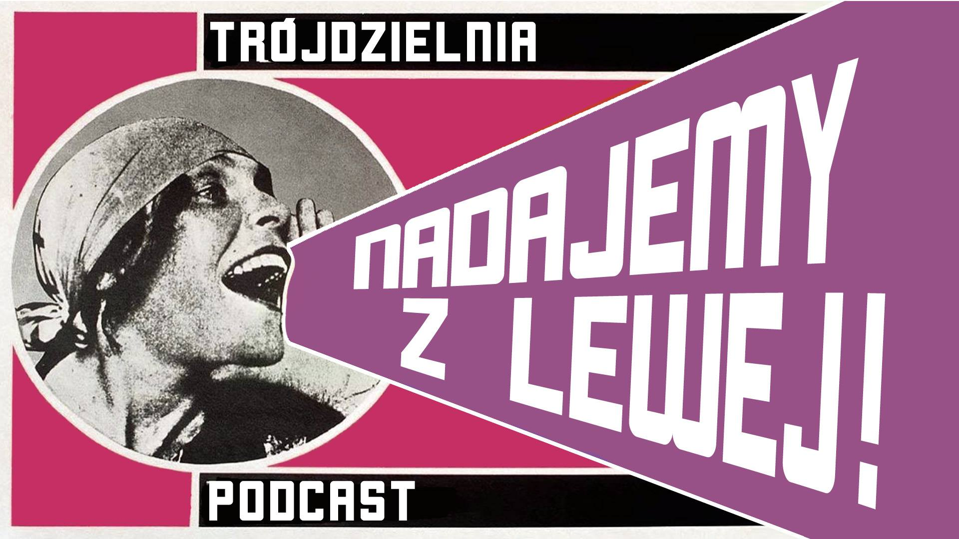 Trójdzielnia Podcast #1 – Koronawirus: polityka wPolsce inaświecie
